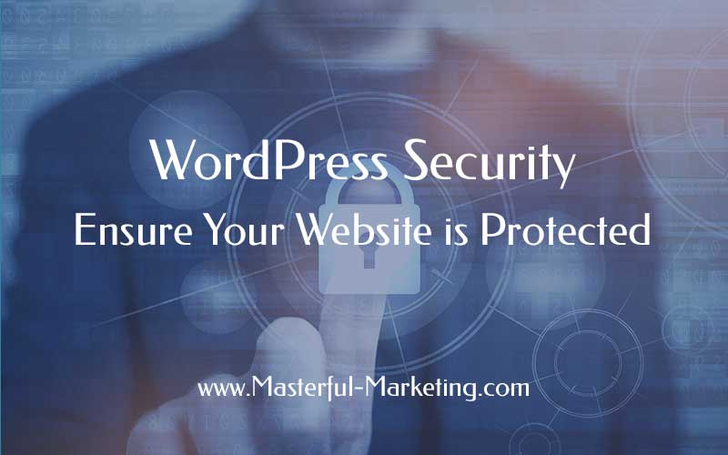 WordPress Security – Ensure Your Website is Protected