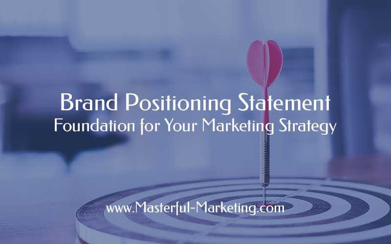 Brand Positioning Statement - Foundation for Your Marketing Strategy