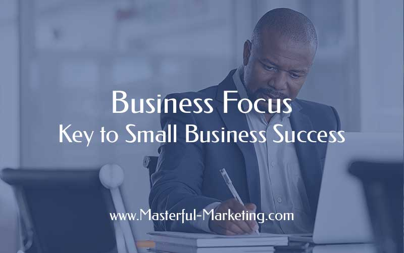 Business Focus - Key to Small Business Success