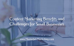 Content Marketing Benefits and Challenges for Small Businesses