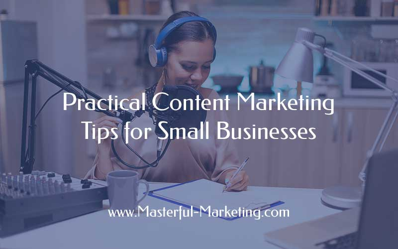 Practical Content Marketing Tips for Small Businesses