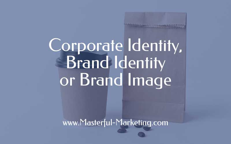 Corporate Identity, Brand Identity or Brand Image