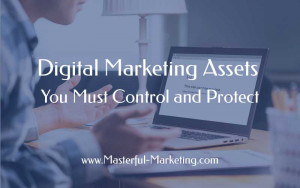 Digital Marketing Assets You Must Control and Protect