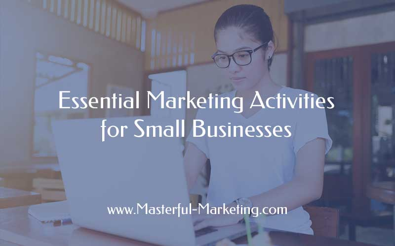 Essential Marketing Activities for Small Businesses