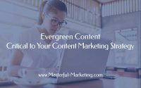 Evergreen Content - A Critical Component of Your Content Strategy