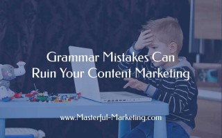 Grammar Mistakes Can Ruin Your Content Marketing
