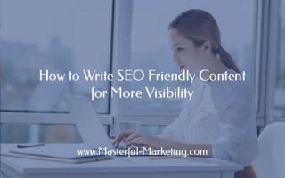 How to Write SEO Friendly Content for More Visibility