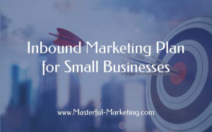 Inbound Marketing Plan for Small Businesses