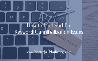 How to Find and Fix Keyword Cannibalization Issues
