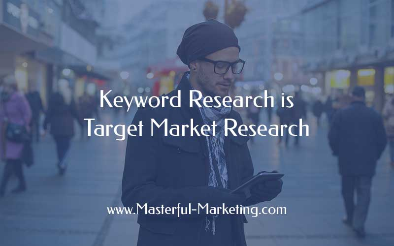 Keyword research is target market research