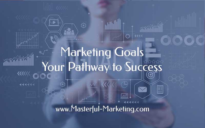 Define your vision and align your marketing goals to achieve that vision