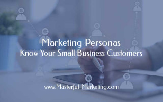 Marketing Personas - Know Your Small Business Customers