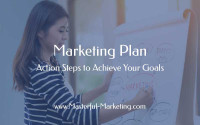 Marketing Plan - Action Steps to Achieve Your Goals