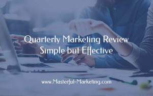 Quarterly Marketing Review - Simple but Effective