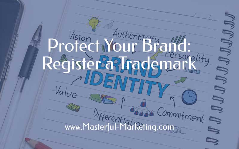 Protect Your Brand - Register your Trademark