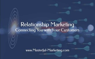 Relationship Marketing - Connecting You with Your Customers