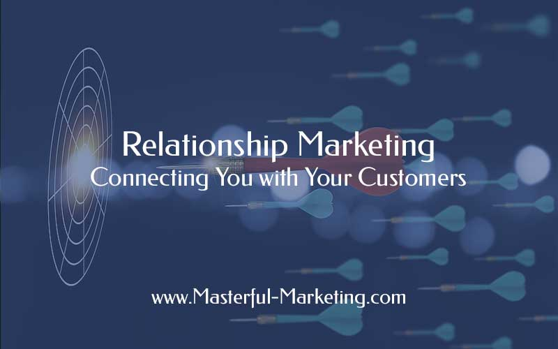 Relationship Marketing - Build Loyalty & Trust to Build Relationship