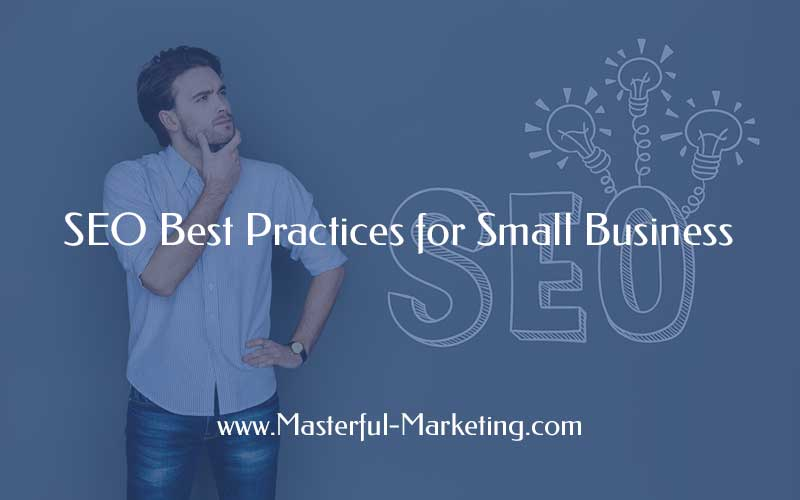 SEO Best Practices - 5 Tips to Get You Noticed