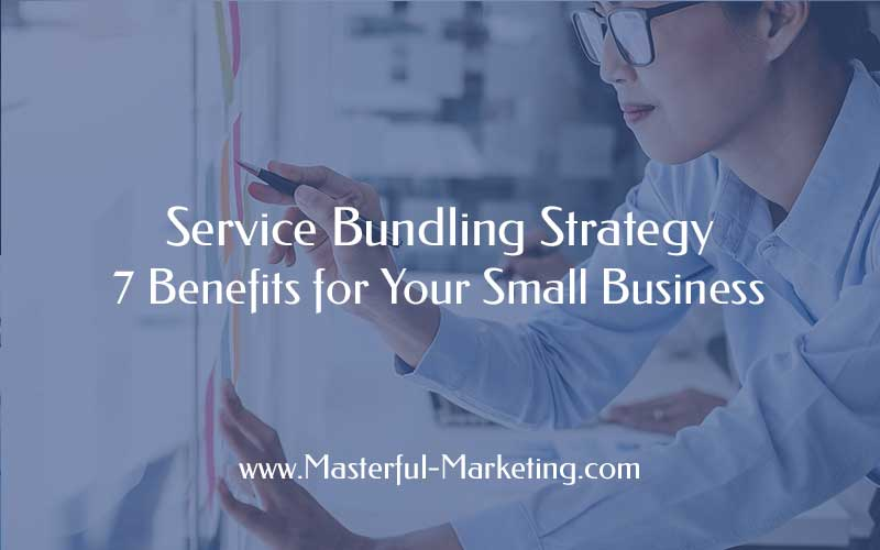 Service Bundling Strategy Benefits Your Small Business