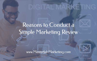 Reasons to Conduct a Simple Marketing Review
