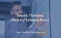Simplify Marketing - Back to Marketing Basics