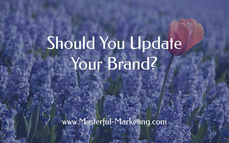 Should You Update Your Brand?