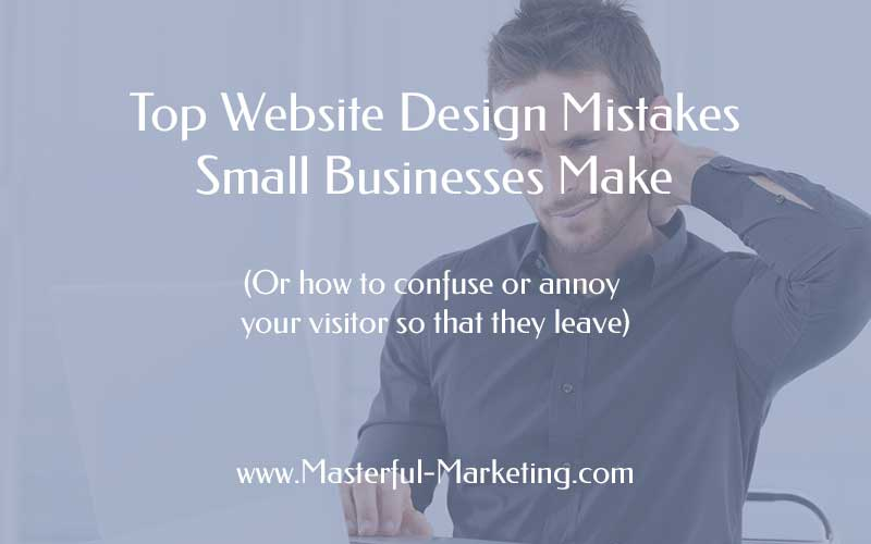 Top Website Design Mistakes Small Businesses Make