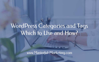 WordPress Categories and Tags - Which to Use and How?