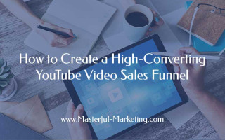 How to Create a High-Converting YouTube Video Sales Funnel